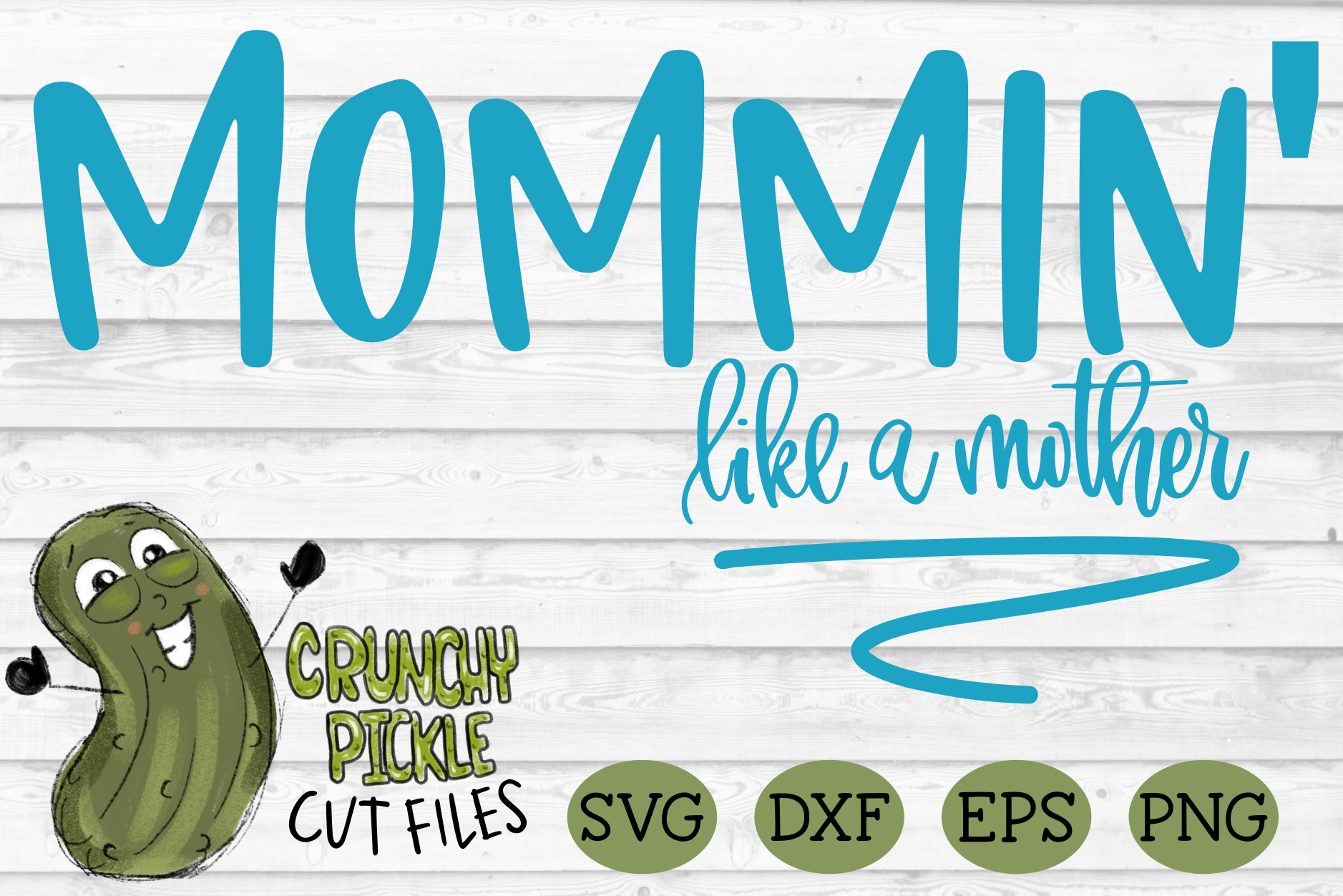 Mommin' Like a Mother Mom SVG Cut File